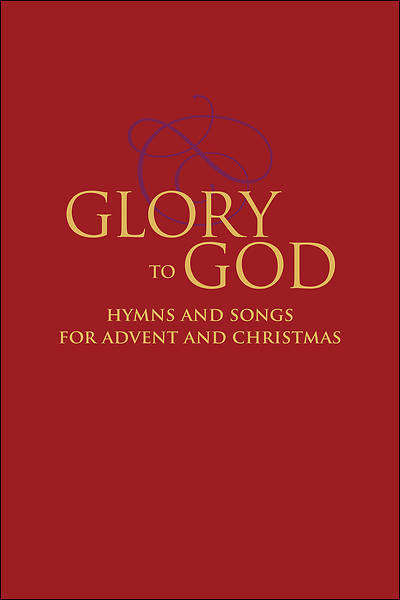 Glory to God - Hymns and Songs for Advent and Christmas