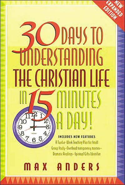 Picture of 30 Days to Understanding the Christian Life in 15 Minutes a Day