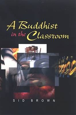 Picture of A Buddhist in the Classroom
