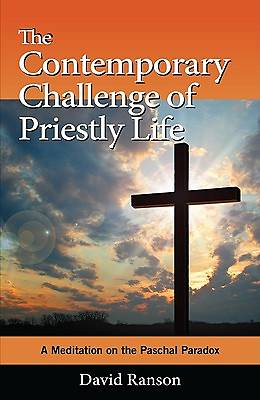 The Contemporary Challenge of Priestly Life