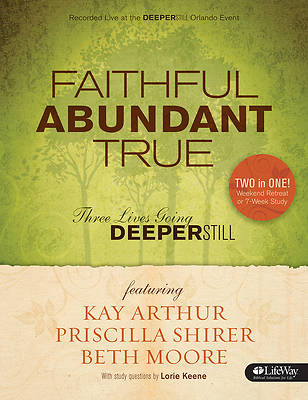 Faithful, Abundant, True Weekend Retreat and Study Guide