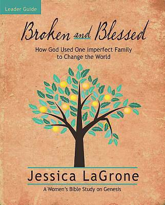 Broken and Blessed - Womens Bible Study Leader Guide - eBook [ePub]