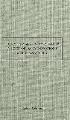 The Message of Stewardship - A Book of Daily Devotions and Class Study