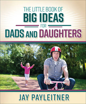 Picture of The Little Book of Big Ideas for Dads and Daughters