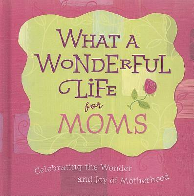What a Wonderful Life for Moms