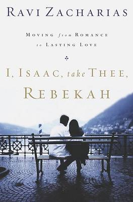 I, Isaac, Take Thee, Rebekah