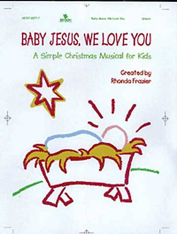 Baby Jesus, We Love You - Choral Book