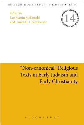 Non-Canonical Religious Texts in Early Judaism and Early Christianit