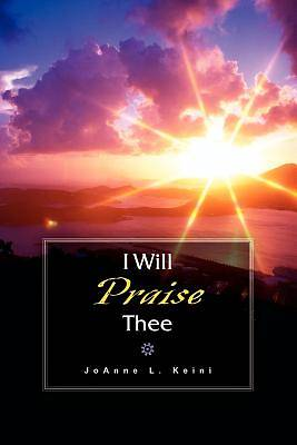 Picture of I Will Praise Thee