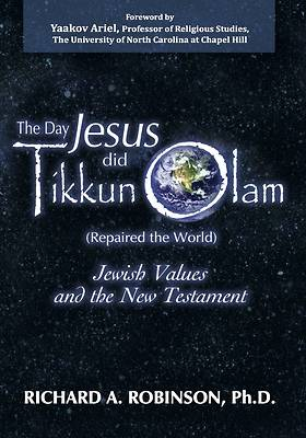 Picture of The Day Jesus Did Tikkun Olam