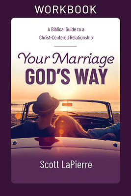 Picture of Your Marriage God's Way Workbook