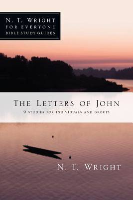 N. T. Wright for Everyone Bible Study Guides - The Letters of John