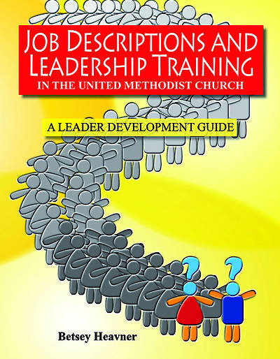 Job Descriptions and Leadership Training in The United Methodist Church 2013-2016