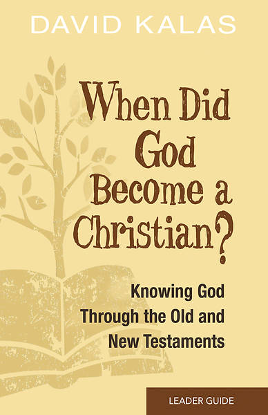 When Did God Become a Christian? Leader Guide