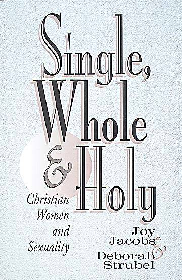 Single, Whole and Holy