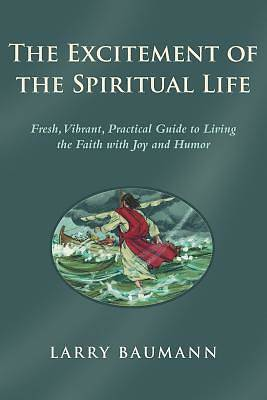Picture of The Excitement of the Spiritual Life
