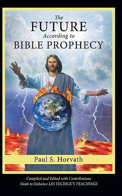 Picture of The Future According to Bible Prophecy