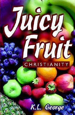 Juicy Fruit Christianity [Adobe Ebook]