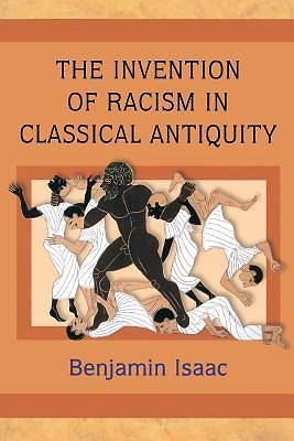Invention of Racism in Classical Antiquity