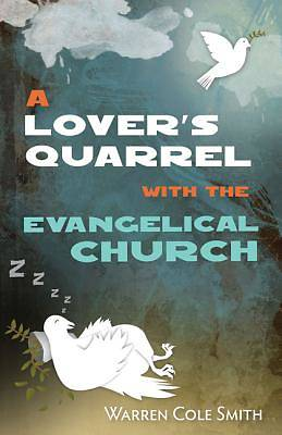 A Lovers Quarrel with the Evangelical Church