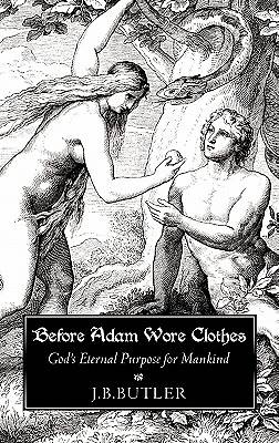 Before Adam Wore Clothes