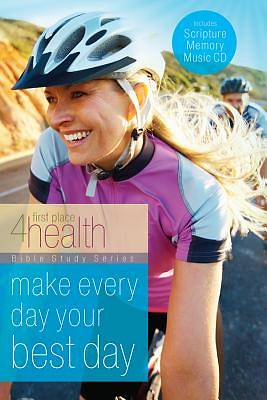 Make Every Day Your Best Day First Place 4 Health