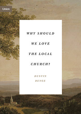 Picture of Why Should We Love the Local Church?