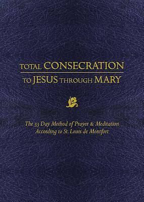Picture of Total Consecration to Jesus Thru Mary