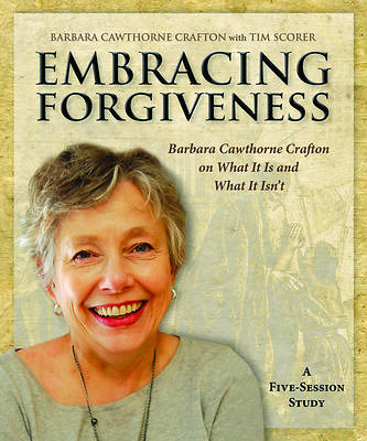 Embracing Forgiveness - Participant Workbook