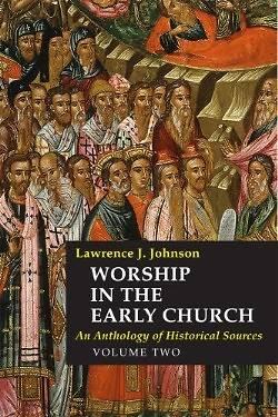 Worship in the Early Church, Volume Two