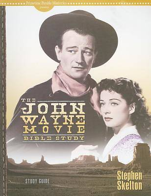 John Wayne Movie Bible Study (Study Guide)