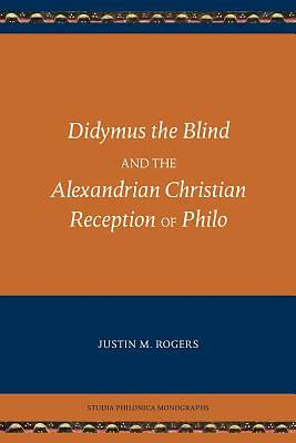 Picture of Didymus the Blind and the Alexandrian Christian Reception of Philo