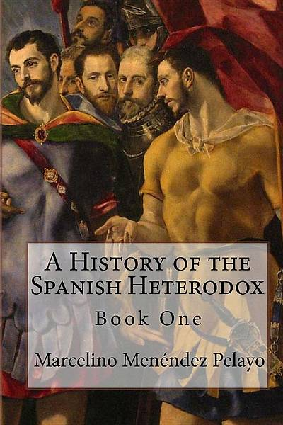 Picture of A History of the Spanish Heterodox