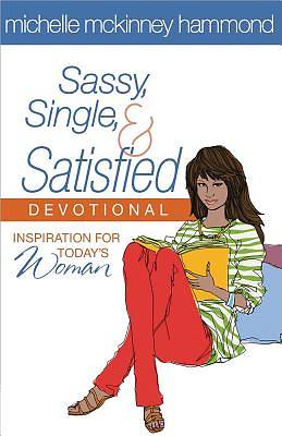 Sassy, Single, and Satisfied Devotional