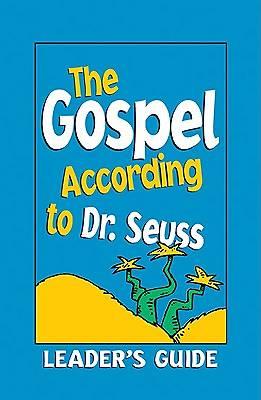The Gospel According to Dr. Seuss Leaders Guide