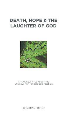 Death, Hope & the Laughter of God
