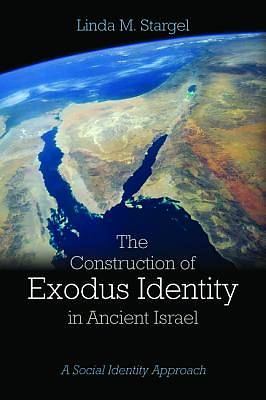 Picture of The Construction of Exodus Identity in Ancient Israel