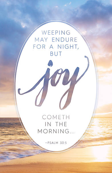 Funeral - Joy Cometh in the Morning - Psalm 30:5 (KJV) Regular Bulletin