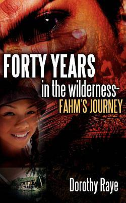 Forty Years in the Wilderness-Fahms Journey