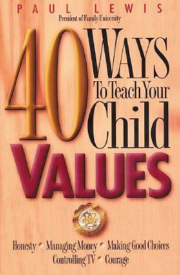 Picture of 40 Ways to Teach Your Child Values