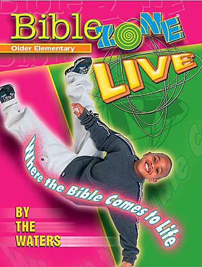 BibleZone Live! Older Elementary Teacher Book By the Waters