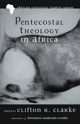 Picture of Pentecostal Theology in Africa