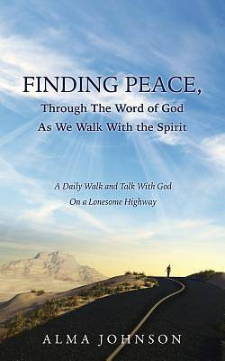Finding Peace, Through the Word of God as We Walk with the Spirit