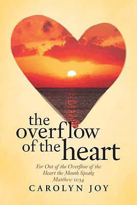 The Overflow of the Heart
