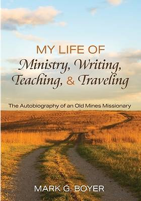 Picture of My Life of Ministry, Writing, Teaching, and Traveling