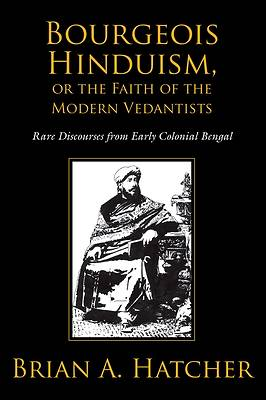 Bourgeois Hinduism, or Faith of the Modern Vedantists