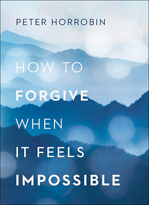 Picture of How to Forgive When It Feels Impossible