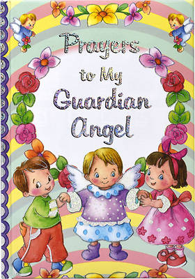 Picture of Prayers to My Guardian Angel