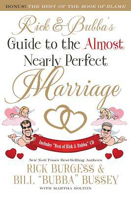 Rick and Bubbas Guide to the Almost Nearly Perfect Marriage [With CD (Audio)]