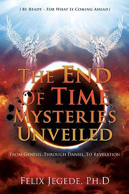 Picture of The End of Time Mysteries Unveiled